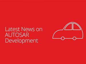 Lates News on AUTOSAR Development